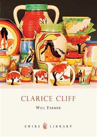 Clarice Cliff by Will Farmer, published by Shire Books